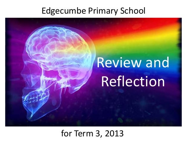 Review and Reflection Edgecumbe Primary School for Term 3, 2013