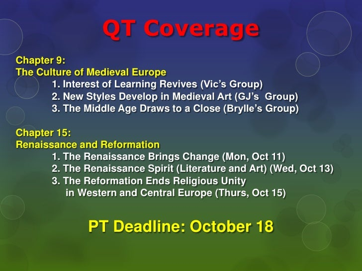QT Coverage <br />Chapter 9: <br />The Culture of Medieval Europe<br />1. Interest of Learning Revives (Vic's Group)<br />...