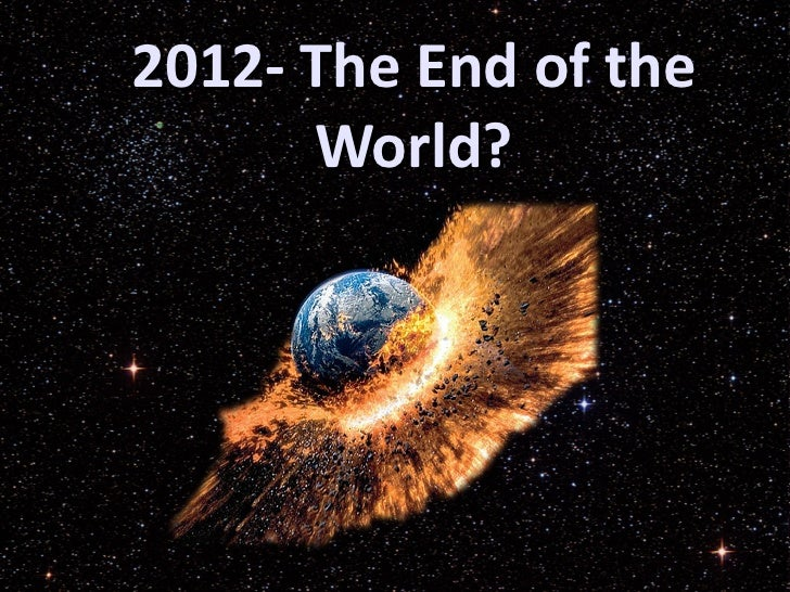 2012- The End of the World?