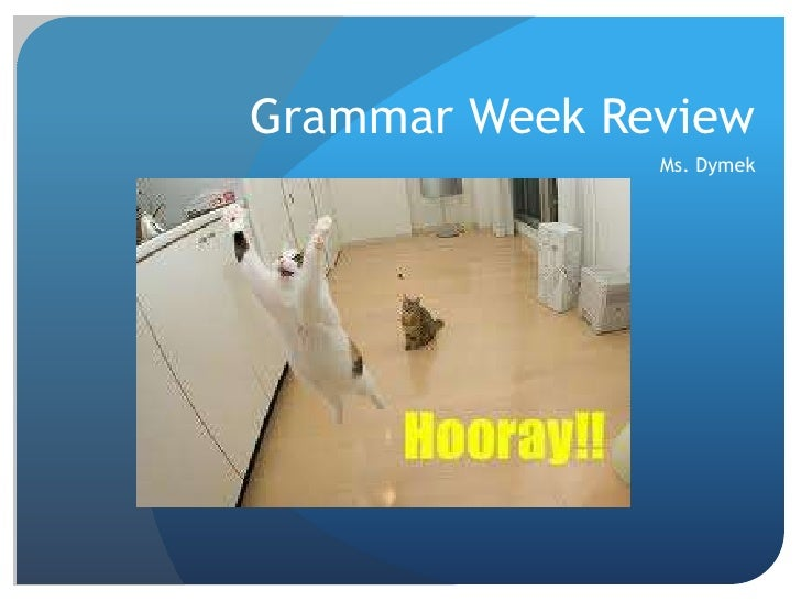 Grammar Week Review               Ms. Dymek