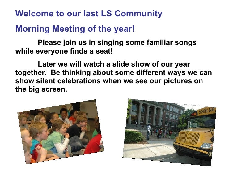 Welcome to our last LS Community  Morning Meeting of the year! Please join us in singing some familiar songs while everyon...