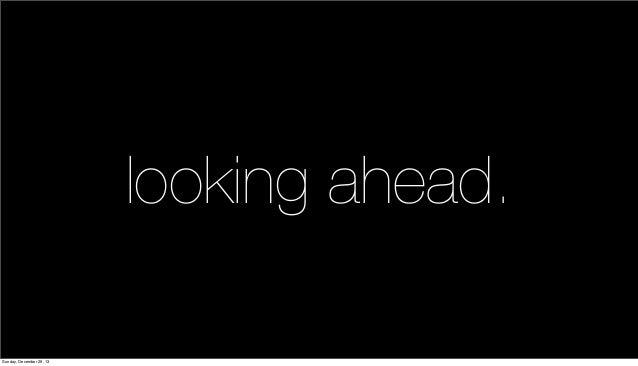 looking ahead. Sunday, December 29, 13