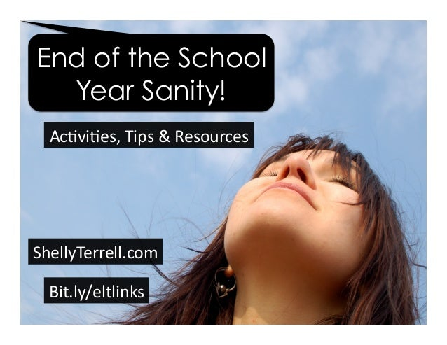 Bit.ly/eltlinks	    ShellyTerrell.com	    End of the School Year Sanity! Ac5vi5es,	   Tips	   &	   Resources