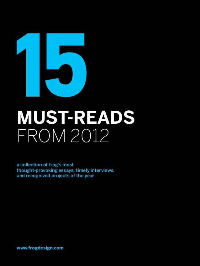 15MUST-READSfrom 2012a collection of frog's mostthought-provoking essays, timely interviews,and recognized projects of the...