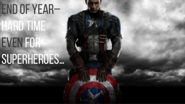 End of year– hard time even for superheroes…