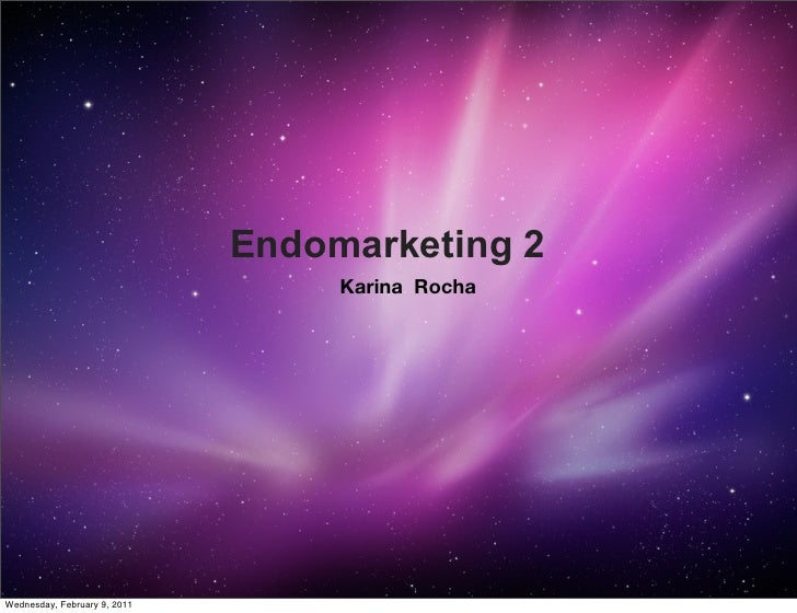 Endomarketing 2                                   Karina RochaWednesday, February 9, 2011