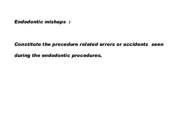 Endodontic Mishaps Slide 2