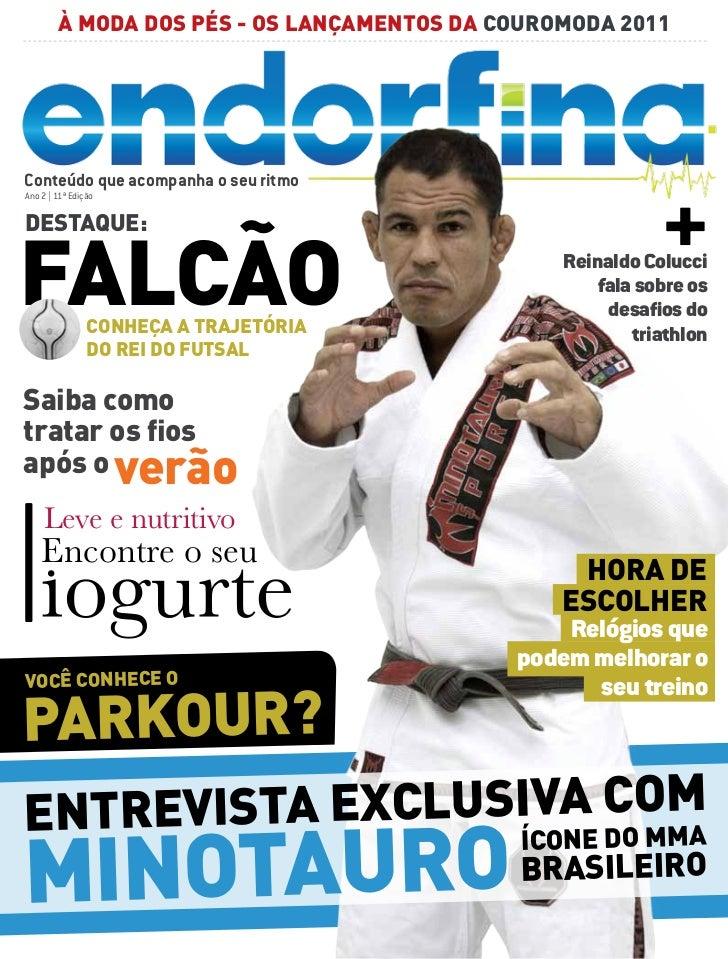 À moda dos pés - os lançamEntos da couromoda 2011Conteúdo que acompanha o seu ritmoAno 2 | 11ª EdiçãodEstaquE:falcão      ...