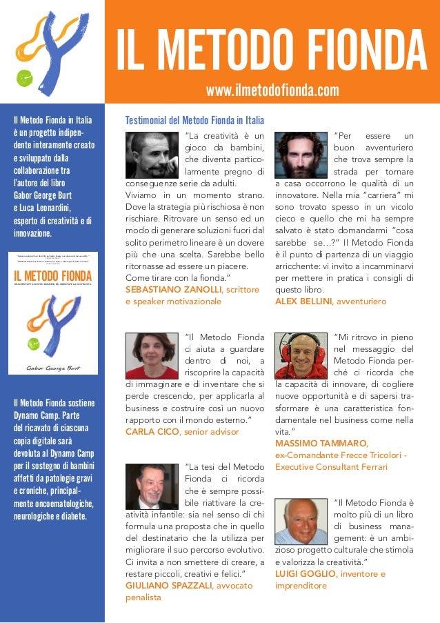 Il Metodo Fionda in Italia è un progetto indipen- dente interamente creato e sviluppato dalla collaborazione tra l'autore ...