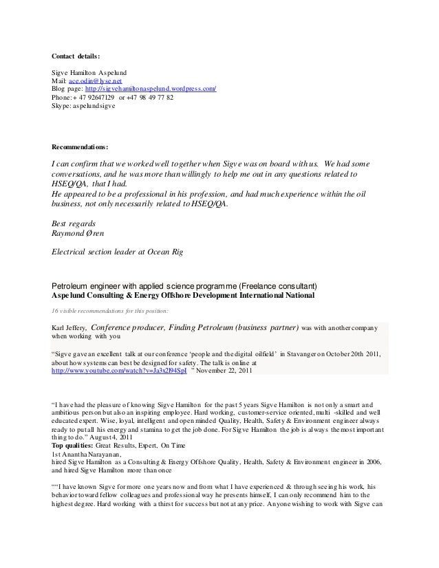 Contact details: Sigve Hamilton Aspelund Mail: ace.odin@lyse.net Blog page: http://sigvehamiltonaspelund.wordpress.com/ Ph...