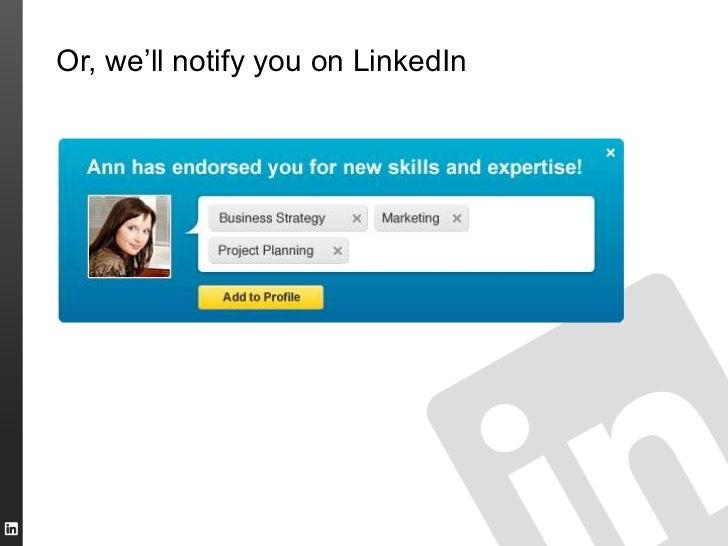 Or, we'll notify you on LinkedIn