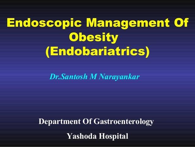 Endoscopic Management Of Obesity-Endobariatrics