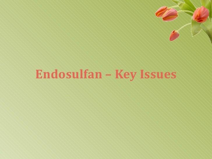 Endosulfan – Key Issues