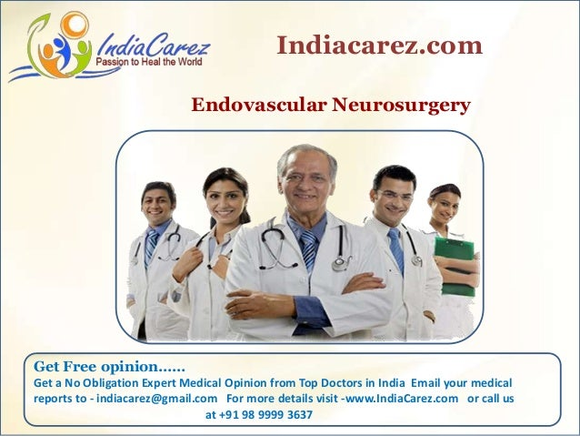 Endovascular Neurosurgery Indiacarez.com Get Free opinion…… Get a No Obligation Expert Medical Opinion from Top Doctors in...