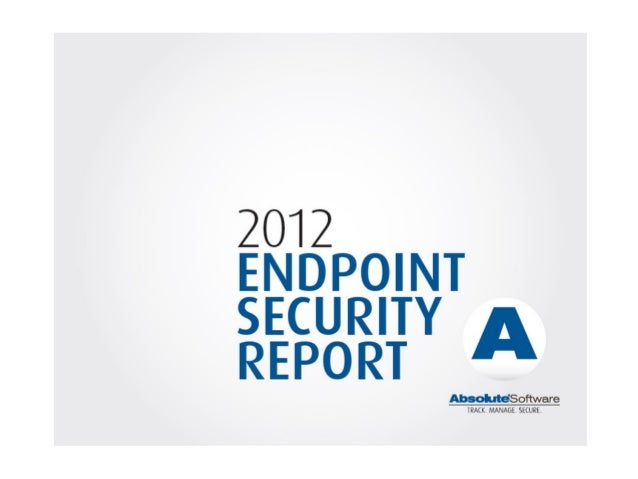 Endpoint security report absolute software