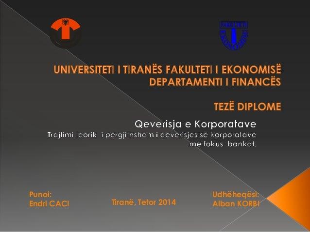 Punoi: Endri CACI Udhëheqësi: Alban KORBITiranë, Tetor 2014