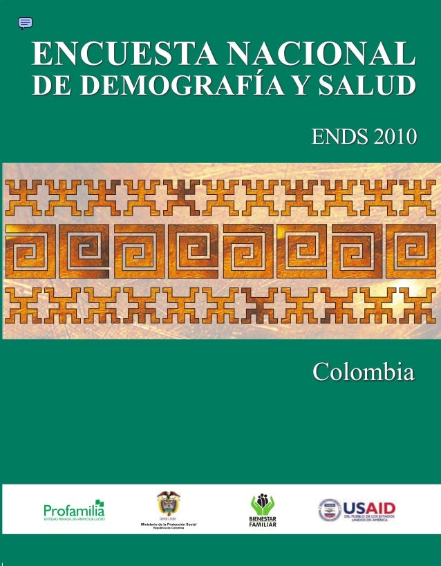 COLOMBIA Asociación Probienestar de la Familia Colombiana Profamilia  Encuesta Nacional de Demografía y Salud 2010  Minist...