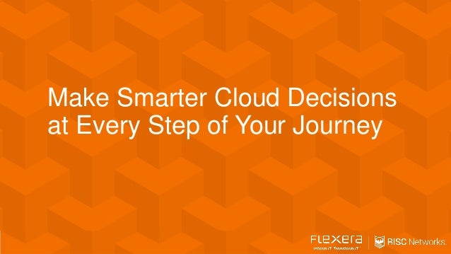 Make Smarter Cloud Decisions at Every Step of Your Journey