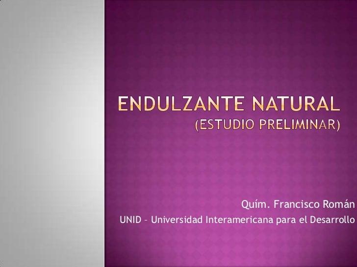 Quím. Francisco RománUNID – Universidad Interamericana para el Desarrollo