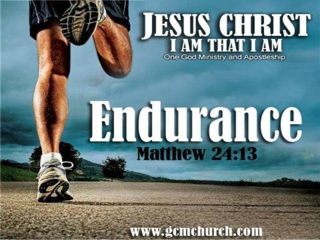 ENDURANCE Matthew 24:13