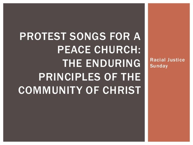 PROTEST SONGS FOR A      PEACE CHURCH:       THE ENDURING    Racial Justice                       Sunday   PRINCIPLES OF T...