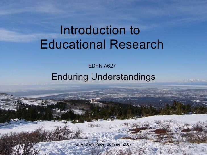 Introduction to  Educational Research Enduring Understandings EDFN A627