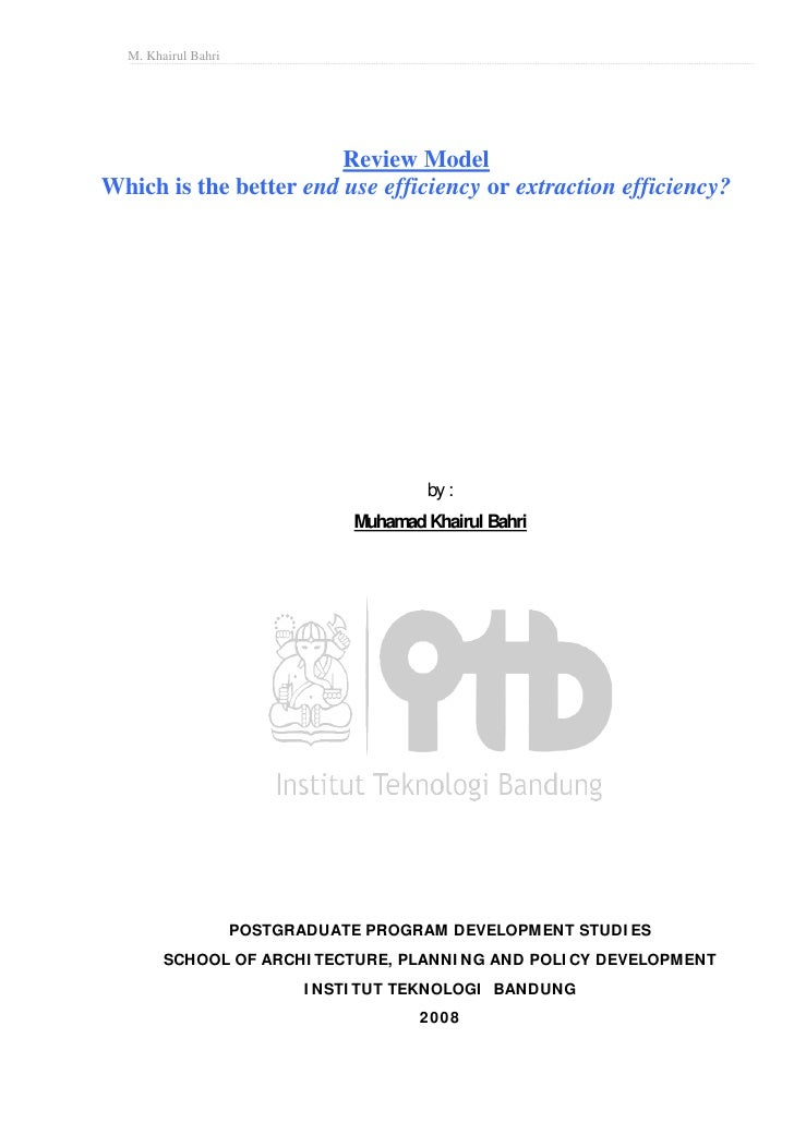 M. Khairul Bahri                             Review Model Which is the better end use efficiency or extraction efficiency?...