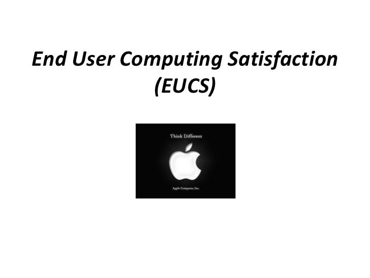 End User Computing Satisfaction            (EUCS)
