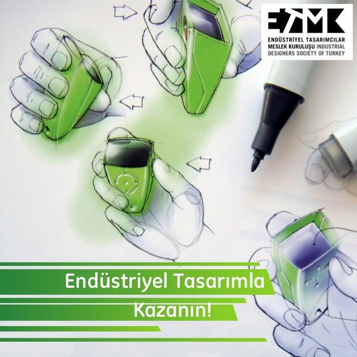 Endüstriyel Tasarımla       Kazanın!           1