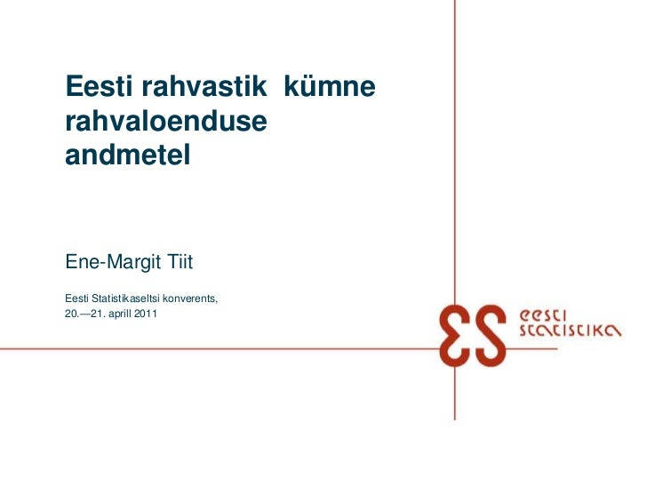 Eesti rahvastik  kümne  rahvaloenduse andmetel<br />Ene-Margit Tiit<br />Eesti Statistikaseltsi konverents,<br />20.—21. a...