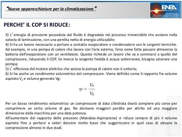 """""""Nuove apparecchiature per la climatizzazione""""PERCHE' IL COP SI RIDUCE:3) L'energia di pressione posseduta dal fluido è de..."""