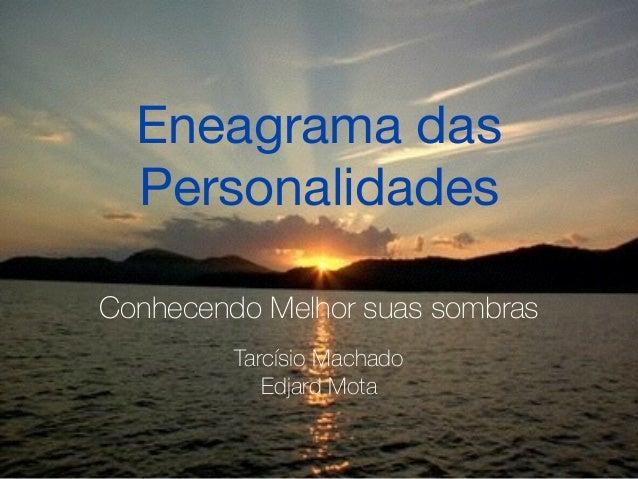 Eneagrama das Personalidades Conhecendo Melhor suas sombras Tarcísio Machado Edjard Mota