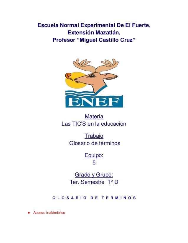 """Escuela Normal Experimental De El Fuerte,               Extensión Mazatlán,          Profesor """"Miguel Castillo Cruz""""      ..."""