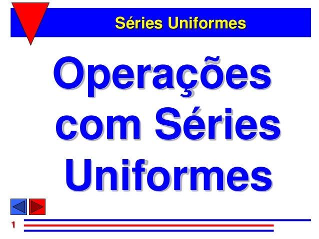 Séries Uniformes    Operações    com Séries    Uniformes1