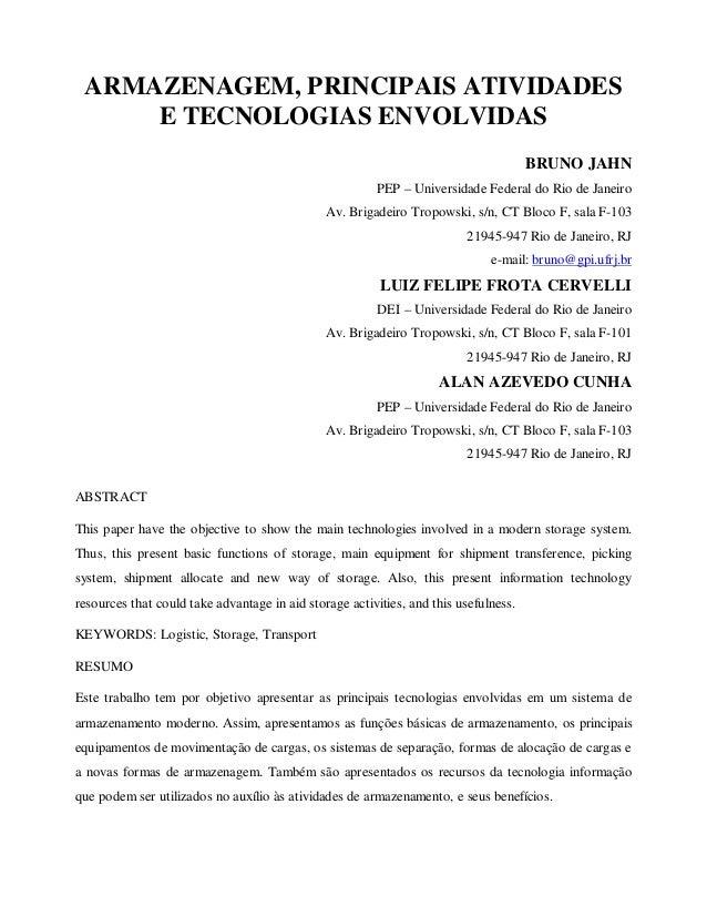 ARMAZENAGEM, PRINCIPAIS ATIVIDADES E TECNOLOGIAS ENVOLVIDAS BRUNO JAHN PEP – Universidade Federal do Rio de Janeiro Av. Br...