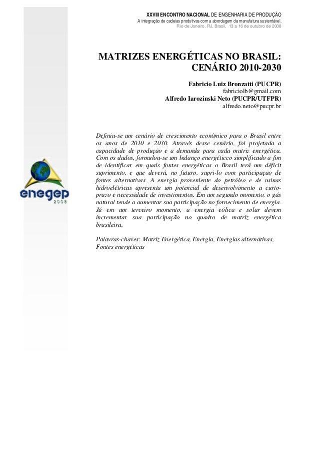 XXVIII ENCONTRO NACIONAL DE ENGENHARIA DE PRODUÇÃO  A integração de cadeias produtivas com a abordagem da manufatura suste...