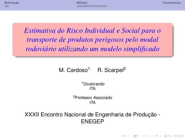 Motivação                       Método                            Fechamento            Estimativa do Risco Individual e S...