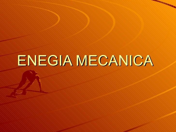 ENEGIA MECANICA
