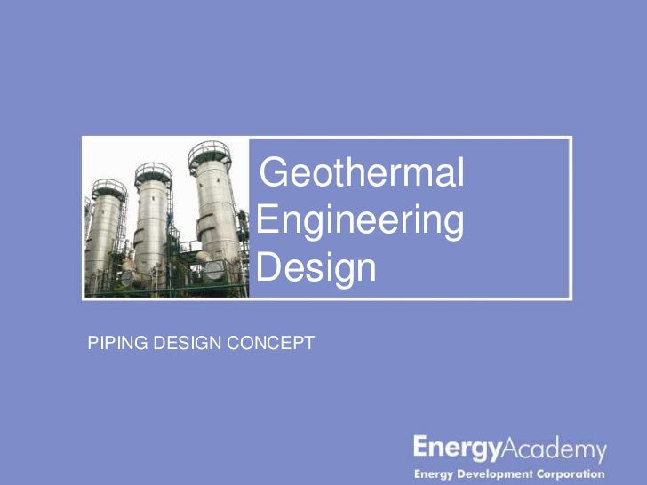 Geothermal               Engineering               DesignPIPING DESIGN CONCEPT