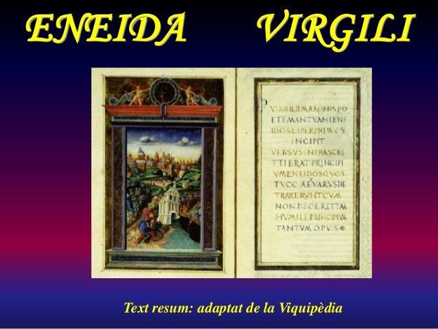 ENEIDA Text resum: adaptat de la Viquipèdia VIRGILI