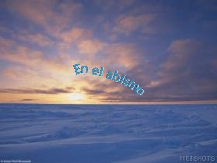 Cuando el espíritu se siente infinitamente triste, se abre el cielo      y su luz radiante te ilumina         nuevamente e...