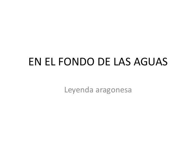 EN EL FONDO DE LAS AGUAS      Leyenda aragonesa