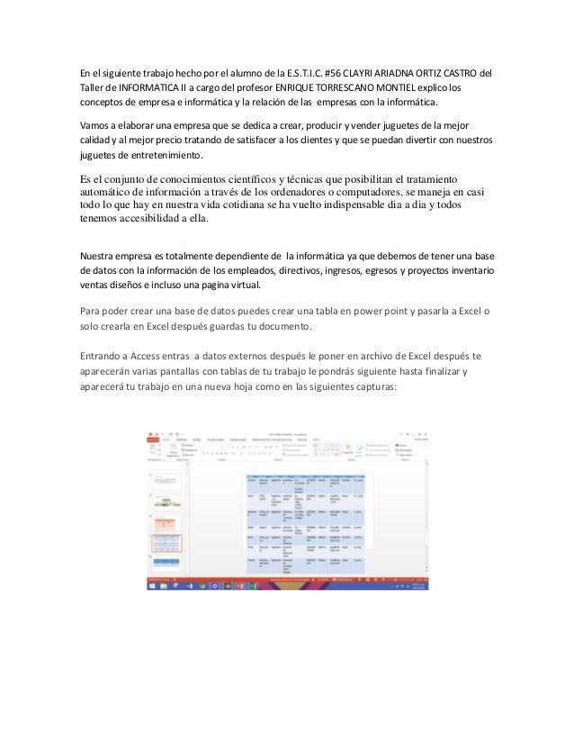 En el siguiente trabajo hecho por el alumno de la E.S.T.I.C. #56 CLAYRI ARIADNA ORTIZ CASTRO del Taller de INFORMATICA II ...