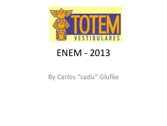 """ENEM - 2013 By Carlos """"cadu"""" Glufke"""