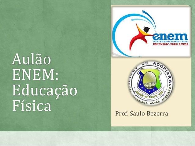 Aulão ENEM: Educação Física Prof. Saulo Bezerra