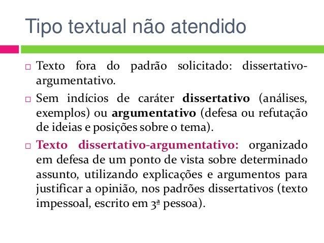 Tipo textual não atendido  Texto fora do padrão solicitado: dissertativo- argumentativo.  Sem indícios de caráter disser...