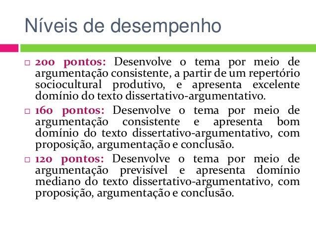 Níveis de desempenho  200 pontos: Desenvolve o tema por meio de argumentação consistente, a partir de um repertório socio...