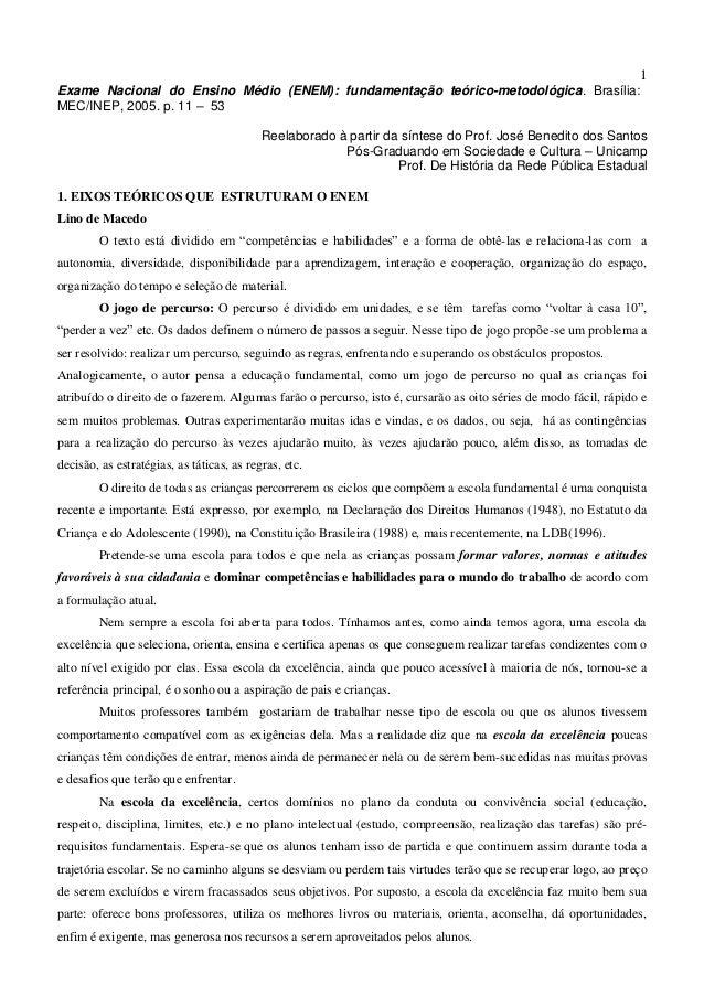 1 Exame Nacional do Ensino Médio (ENEM): fundamentação teórico-metodológica. Brasília: MEC/INEP, 2005. p. 11 – 53 Reelabor...