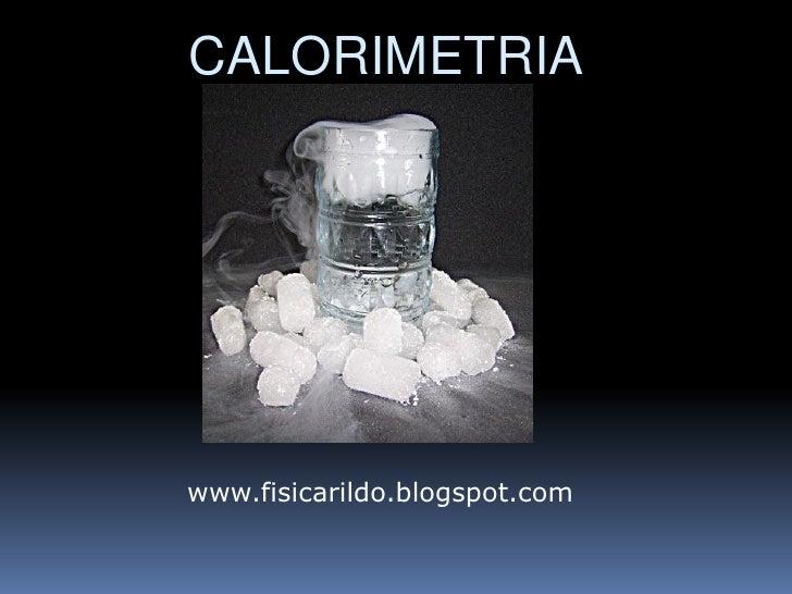 CALORIMETRIAwww.fisicarildo.blogspot.com