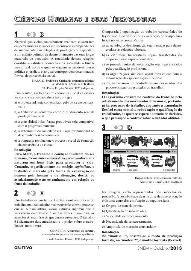 CIÊNCIAS HUMANAS  1  E SUAS  TECNOLOGIAS  Comparada à organização do trabalho característica do taylorismo e do fordismo, ...